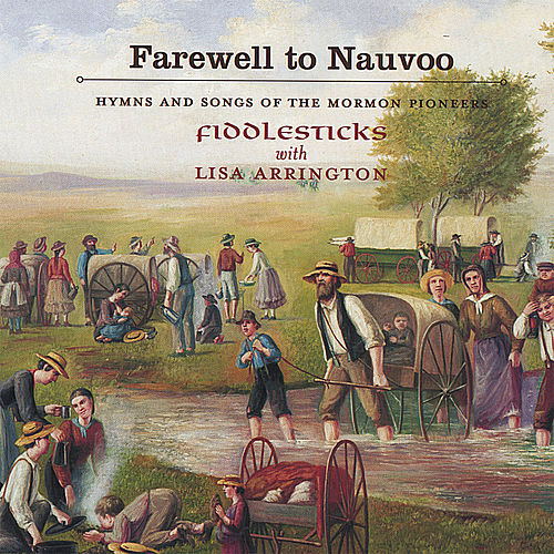 Farewell To Nauvoo - Hymns And Songs Of The Mormon Pioneers by Various Artists