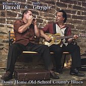 Down Home Old School Country Blues by Richard Ray Farrell
