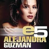 e5 by Alejandra Guzmán