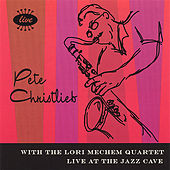Live At The Jazz Cave by Pete Christlieb