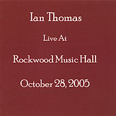 Live At Rockwood Music Hall by Ian Thomas