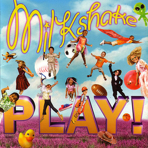 PLAY! by Milkshake