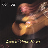 Live in Your Head by Don Ross