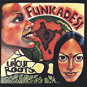 Uncut Roots by Funkadesi
