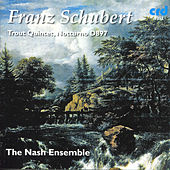 Schubert: Trout Quintet, Notturno D897 by The Nash Ensemble