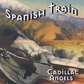 Spanish Train by Cadillac Angels