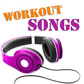 Workout Songs by Various Artists
