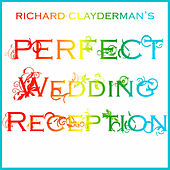 Richard Clayderman's Perfect Wedding Reception by Richard Clayderman