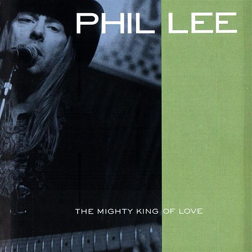 The Mighty King Of Love by Phil Lee