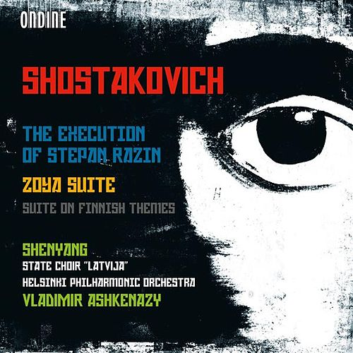 Shostakovich: The Execution of Stepan Razin, Zoya Suite & Suite on Finnish Themes by Various Artists