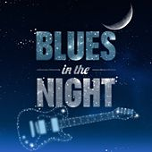 Blues in the Night by Various Artists