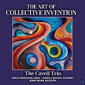 The Art of Collective Invention by The Cavell Trio