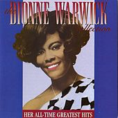 The Dionne Warwick Collection: Her All-Time Greatest Hits by Dionne Warwick