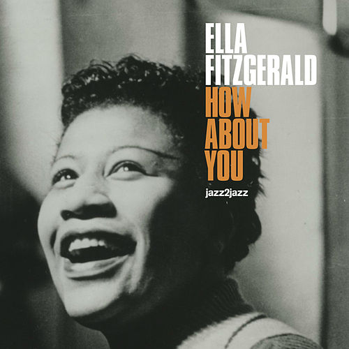 How About You by Ella Fitzgerald