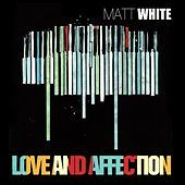 Love and Affection (Live in Munich) by Matt White