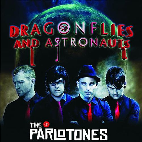 Dragonflies and Astronauts,Vol 2 by The Parlotones