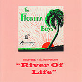 Bibletone: River of Life (13th Anniversary) by Florida Boys