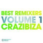 Best Remixers Vol. 1: Crazibiza by Various Artists