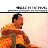 Mingus Plays Piano by Charles Mingus