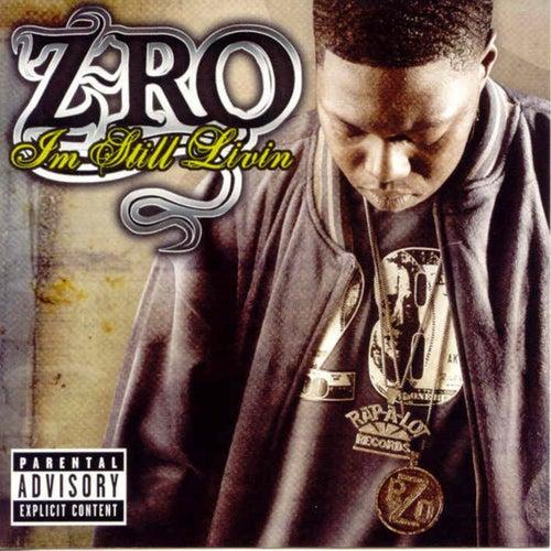 I'm Still Living by Z-Ro