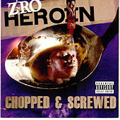 Heroin (Screwed) von Z-Ro