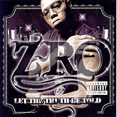 Let the Truth Be Told by Z-Ro