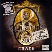 Crack (Screwed) by Z-Ro