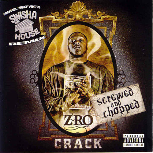 Crack (Screwed) by Z-Ro