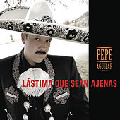 Lástima Que Sean Ajenas by Pepe Aguilar