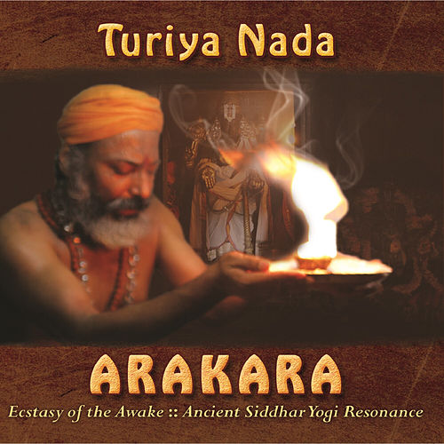 Arakara: Ecstasy of the Awake by Turiya Nada