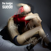For the Strangers by The London Suede