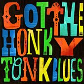 Got the Honky Tonk Blues by Various Artists