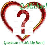 Questions (Inside My Head) by Q. Michael