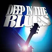 Deep In The Blues by Various Artists