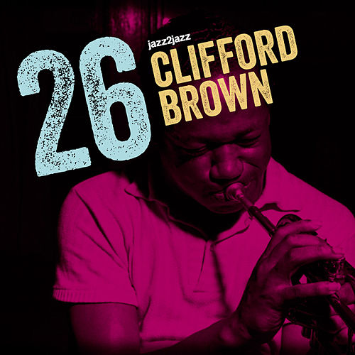26 - Forever Alive Version by Clifford Brown