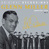 Glenn Miller : Greatest Hits, Vol. 2 (Original Recordings) by Glenn Miller