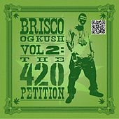OG Kush Vol 2: The 420 Petition by Brisco