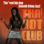 Tha' Hot Club: Tha' Real Hip-Hop Smooth Urban Jazz by Tha' Hot Club