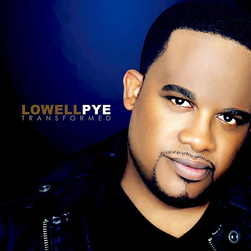 Transformed by Lowell Pye