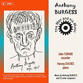 Anthony Burgess: The Man and His Music by John Turner