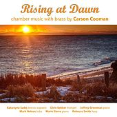Rising at Dawn: Chamber Music with brass by Carson Cooman by Various Artists