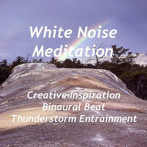 Creative Inspiration - Binaural Beat Thunderstorm Entrainment by White Noise Meditation