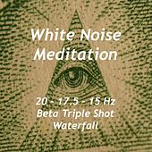 20 - 17.5 - 15 Hz Beta Triple Shot Binaural Beat Frequency Mix (Waterfall) by White Noise Meditation