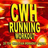 Christian Workout Hits – Running Workout – 20 Top Christian Workout Songs by Christian Workout Hits Group