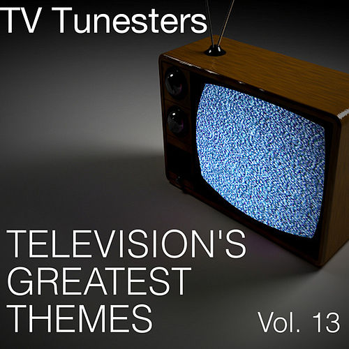Television's Greatest Themes, Vol. 13 by TV Tunesters