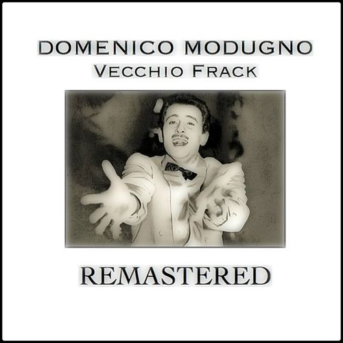 Vecchio Frack (Remastered) by Domenico Modugno
