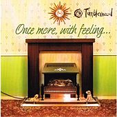 Once More With Feeling by Tumbleweed