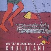 Khululani by Stimela
