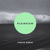 Plainview by Pirate Radio
