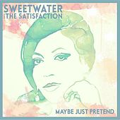 Maybe Just Pretend by Sweetwater